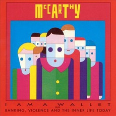 I Am A Wallet / Banking, VIolence And The Inner Life Today mp3 Artist Compilation by McCarthy
