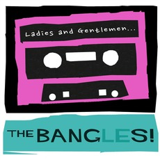 Ladies And Gentlemen... The Bangles! by Bangles