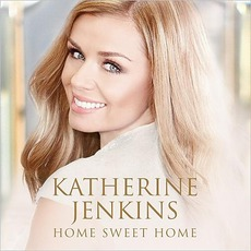 Home Sweet Home mp3 Album by Katherine Jenkins