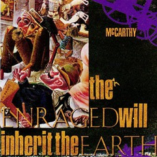 The Enraged Will Inherit The Earth mp3 Album by McCarthy