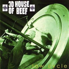 Low Cycle mp3 Album by 3D House Of Beef