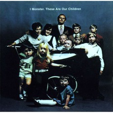 These Are Our Children mp3 Album by I Monster