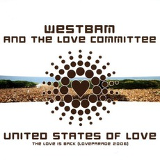United States Of Love (Loveparade 2006) mp3 Single by WestBam & The Love Committee
