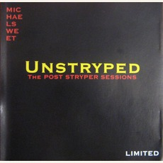Unstryped: The Post-Stryper Sessions mp3 Album by Michael Sweet