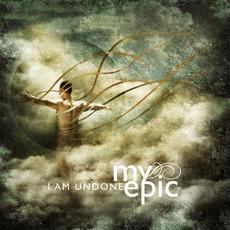 I Am Undone mp3 Album by My Epic