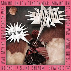 Tension War mp3 Album by Moving Units