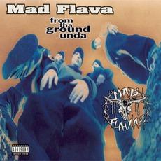 From Tha Ground Unda mp3 Album by Mad Flava