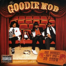 One Monkey Don't Stop No Show mp3 Album by Goodie Mob