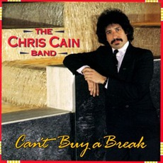 Can't Buy A Break mp3 Album by The Chris Cain Band