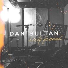 Dirty Ground mp3 Album by Dan Sultan