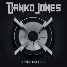 Never Too Loud (Limited Edition) mp3 Album by Danko Jones