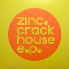 Crack House EP mp3 Album by Zinc