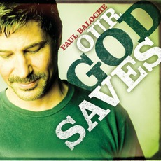 Our God Saves mp3 Album by Paul Baloche