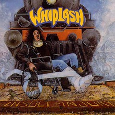 Insult To Injury / Live In New York 1986 (Re-Issue) mp3 Album by Whiplash