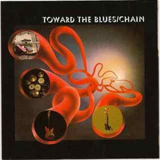 Toward The Blues (Remastered) mp3 Album by Chain
