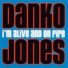 I'm Alive And On Fire mp3 Artist Compilation by Danko Jones