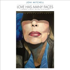 Love Has Many Faces: A Quartet, A Ballet, Waiting To Be Danced mp3 Artist Compilation by Joni Mitchell