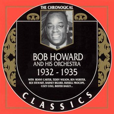 The Chronological Classics: Bob Howard and His Orchestra 1932-1935 mp3 Compilation by Various Artists