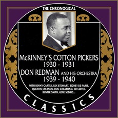 The Chronological Classics: Mckinney's Cotton Pickers 1930-1931 / Don Redman and His Orchestra 1939-1940 mp3 Compilation by Various Artists
