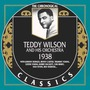 The Chronological Classics: Teddy Wilson and His Orchestra 1938