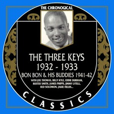 The Chronological Classics: The Three Keys 1932-1933 / Bon Bon & His Buddies 1941-1942 mp3 Compilation by Various Artists