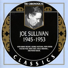 The Chronological Classics: Joe Sullivan 1945-1953 mp3 Compilation by Various Artists