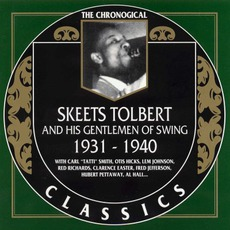 The Chronological Classics: Skeets Tolbert and His Gentlemen of Swing 1931-1940 mp3 Compilation by Various Artists