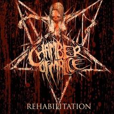 Rehabilitation mp3 Album by Chamber Of Malice