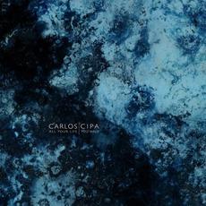 All Your Life You Walk mp3 Album by Carlos Cipa