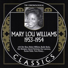 The Chronological Classics: Mary Lou Williams 1953-1954 by Mary Lou Williams