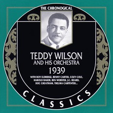 The Chronological Classics: Teddy Wilson and His Orchestra 1939 mp3 Artist Compilation by Teddy Wilson And His Orchestra