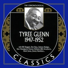 The Chronological Classics: Tyree Glenn 1947-1952 mp3 Artist Compilation by Tyree Glenn