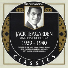 The Chronological Classics: Jack Teagarden and His Orchestra 1939-1940 mp3 Artist Compilation by Jack Teagarden and His Orchestra