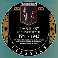 The Chronological Classics: John Kirby and His Orchestra 1941-1943 mp3 Artist Compilation by John Kirby and His Orchestra