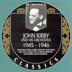 The Chronological Classics: John Kirby and His Orchestra 1945-1946 mp3 Artist Compilation by John Kirby and His Orchestra