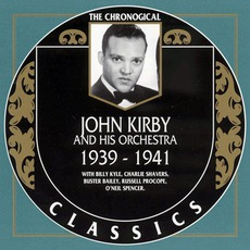 The Chronological Classics: John Kirby and His Orchestra 1939-1941 mp3 Artist Compilation by John Kirby and His Orchestra