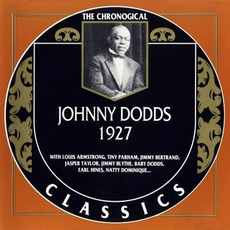 The Chronological Classics: Johnny Dodds 1927 mp3 Artist Compilation by Johnny Dodds