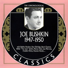 The Chronological Classics: Joe Bushkin 1947-1950 mp3 Artist Compilation by Joe Bushkin