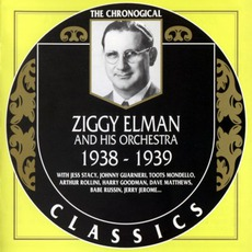 The Chronological Classics: Ziggy Elman and His Orchestra 1938-1939 mp3 Artist Compilation by Ziggy Elman & His Orchestra