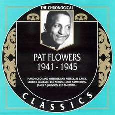 The Chronological Classics: Pat Flowers 1941-1945 mp3 Artist Compilation by Pat Flowers
