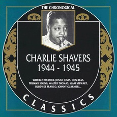 The Chronological Classics: Charlie Shavers 1944-1945 mp3 Artist Compilation by Charlie Shavers
