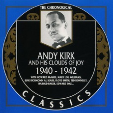 The Chronological Classics: Andy Kirk and His Clouds of Joy 1940-1942 mp3 Artist Compilation by Andy Kirk And His Twelve Clouds Of Joy