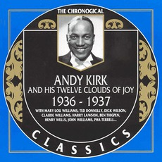 The Chronological Classics: Andy Kirk and His Twelve Clouds of Joy 1936-1937 mp3 Artist Compilation by Andy Kirk And His Twelve Clouds Of Joy