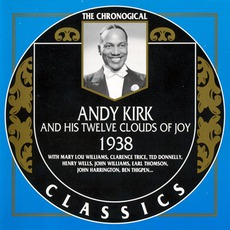 The Chronological Classics: Andy Kirk and His Twelve Clouds of Joy 1938 mp3 Artist Compilation by Andy Kirk And His Twelve Clouds Of Joy