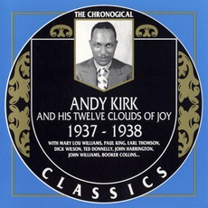 The Chronological Classics: Andy Kirk and His Twelve Clouds of Joy 1937-1938 mp3 Artist Compilation by Andy Kirk And His Twelve Clouds Of Joy