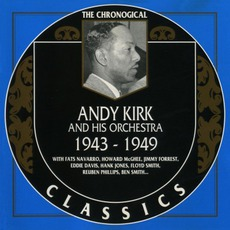 The Chronological Classics: Andy Kirk and His Orchestra 1943-1949 mp3 Artist Compilation by Andy Kirk and His Orchestra