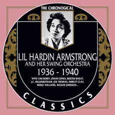 The Chronological Classics: Lil Hardin Armstrong and Her Swing Orchestra 1936-1940 mp3 Artist Compilation by Lil Hardin Armstrong and Her Swing Orchestra