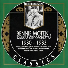 The Chronological Classics: Bennie Moten's Kansas City Orchestra 1930-1932 mp3 Artist Compilation by Bennie Moten's Kansas City Orchestra
