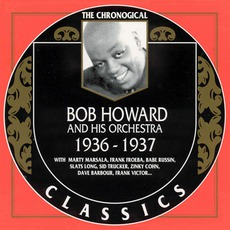 The Chronological Classics: Bob Howard and His Orchestra 1936-1937 mp3 Artist Compilation by Bob Howard and His Orchestra