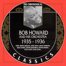 The Chronological Classics: Bob Howard and His Orchestra 1935-1936 mp3 Artist Compilation by Bob Howard and His Orchestra